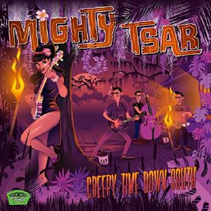 MIGHTY TSAR - Creepy Time Down South