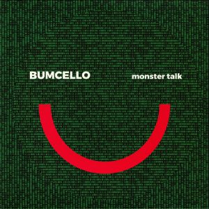 BUMCELLO - Monster Talk