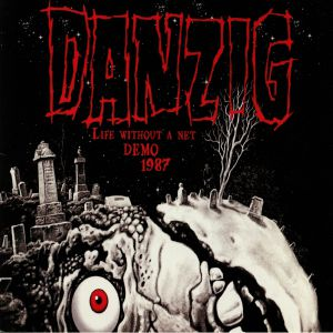 DANZIG - Life Without A Net: Demo 1987