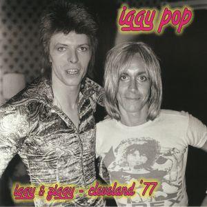 POP, Iggy/DAVID BOWIE - Iggy & Ziggy: Cleveland 77