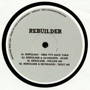 REBUILDER/MSYMIAKOS - Inna Yuh Back Yard