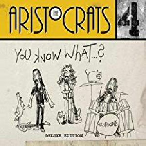 ARISTOCRATS - You Know What