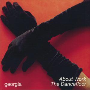 GEORGIA - About Work The Dancefloor