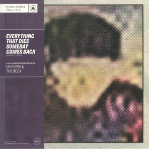 UNIFORM/THE BODY - Everything That Dies Someday Comes Back