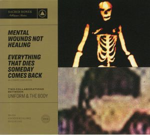 UNIFORM/THE BODY - Mental Wounds Not Healing/Everything That Dies Someday Comes Back