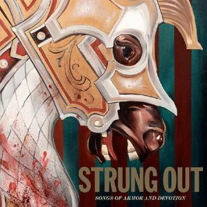 STRUNG OUT - Songs Of Armor & Devotion