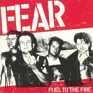 FEAR - Fuel To The Fire