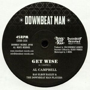 CAMPBELL, Al/RAS ELROY BAILEY/THE DOWNBEAT PLAYERS - Get Wise