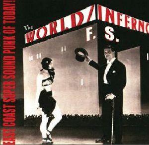 WORLD/INFERNO FRIENDSHIP SOCIETY - East Coast Super Sound  Punk Of Today!