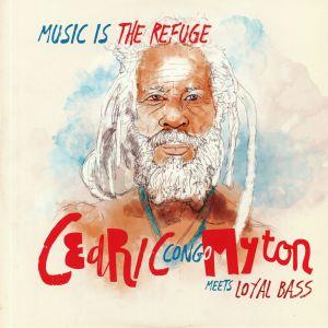 CONGO MYTON, Cedric meets LOYAL BASS - Music Is The Refuge