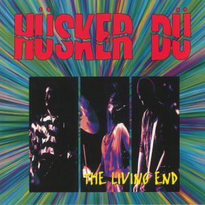 HUSKER DU - The Living End (reissue)