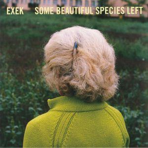 EXEK - Some Beautiful Species Left