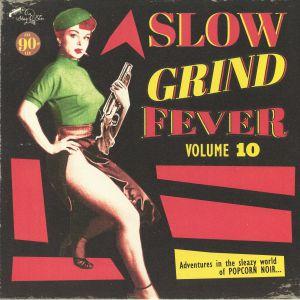 VARIOUS - Slow Grind Fever Vol 10