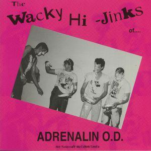 ADRENALIN OD - The Wacky Hi Jinks Of (35th Anniversary Milennium Edition)