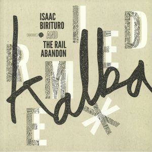 BIRITURO, Isaac/THE RAIL ABANDON - Kalba Remixed
