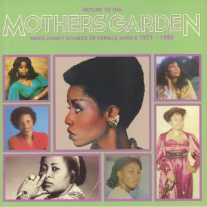 VARIOUS - Return To The Mothers' Garden: More Funky Sounds Of Female Africa 1971-1982