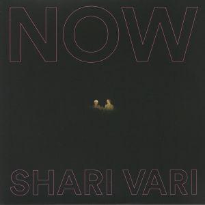 SHARI VARI - Now
