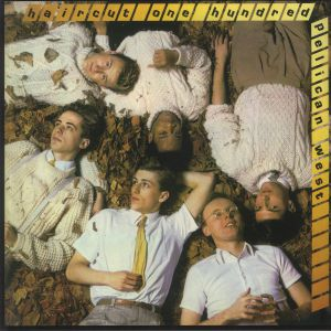 HAIRCUT ONE HUNDRED - Pelican West: Expanded Edition (reissue)