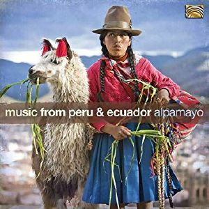 ALPAMAYO - Music From Peru & Ecuador