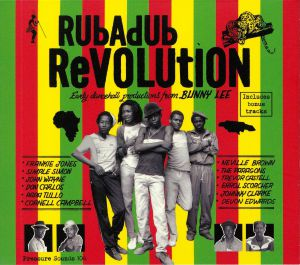 VARIOUS - Rubadub Revolution: Early Dancehall Productions From Bunny Lee