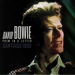 BOWIE, David - Poem In A Letter: Santiago 1990