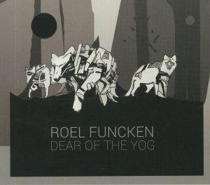 FUNCKEN, Roel/VARIOUS - Dear Of The Yog