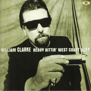 CLARKE, William - Heavy Hittin' West Coast Harp