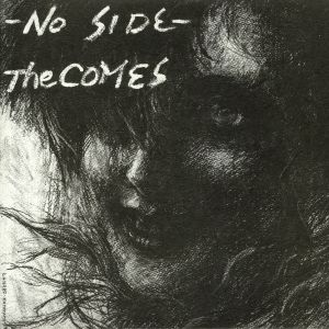 COMES, The - No Side (reissue)