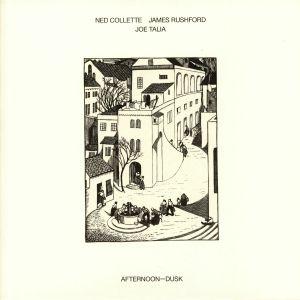 COLLETTE, Ned/JAMES RUSHFORD/JOE TALIA - Afternoon Dusk