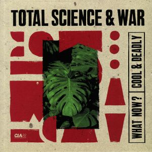TOTAL SCIENCE/WAR - What Now?
