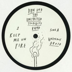 DAN & THE UNLIMITED STUPIDITY BAND - Keep Me On Fire