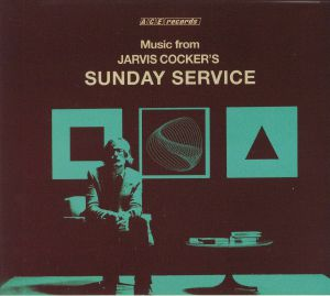COCKER, Jarvis/VARIOUS - Music From Jarvis Cocker's Sunday Service