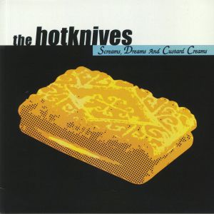 HOTKNIVES, The - Screams Dreams & Custard Creams
