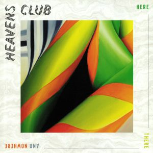 HEAVEN'S CLUB - Here There & Nowhere