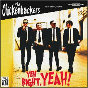 CHICKENBACKERS, The - Yeh Right Yeah!