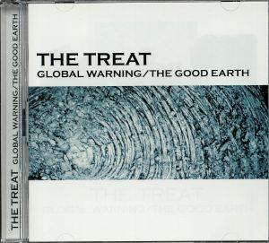 TREAT, The - Global Warning/The Good Earth