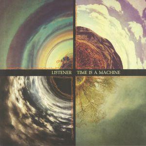 LISTENER - Time Is A Machine (reissue)