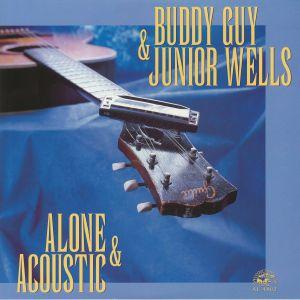 GUY, Buddy/JUNIOR WELLS - Alone & Acoustic