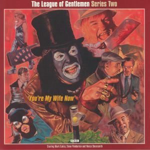 LEAGUE OF GENTLEMEN, The - Series Two: You're My Wife Now (Soundtrack)