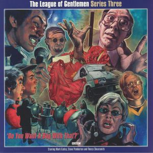LEAGUE OF GENTLEMEN, The - Series Three: Do You Want A Bag With That? (Soundtrack)