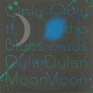 MOON, Dylan - Only The Blues