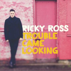 ROSS, Ricky - Trouble Came Looking
