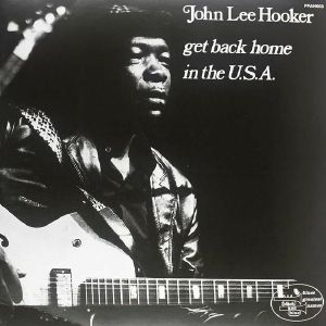 HOOKER, John Lee - Get Back Home In The Usa