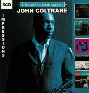COLTRANE, John - Timeless Classic Albums: Impressions