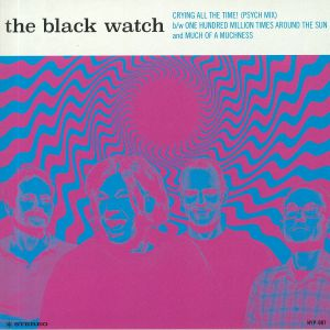BLACK WATCH, The - Crying All The Time!