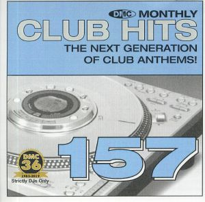 VARIOUS - DMC Monthly Club Hits 157: The Next Generation Of Club Anthems! (Strictly DJ Only)