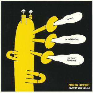 KERBAJ, Mazen - Trumpet Solo Vol 2.1: No Cuts No Overdubbing No Use Of Electronics