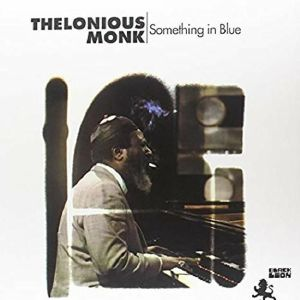 MONK, Thelonious - Something In Blue