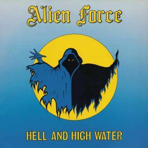 ALIEN FORCE - Hell & High Water