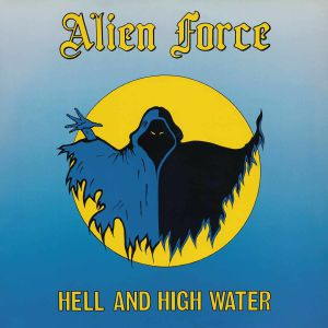 ALIEN FORCE - Hell & High Water